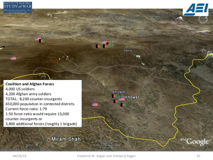 Coalition and Afghan Forces4,000 US soldiers4,200 Afghan army soldiersTOTAL: 8,200 counter-insurgents650,000 population in...
