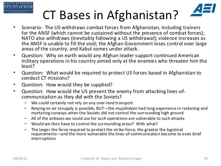 CT Bases in Afghanistan?•   Scenario: The US withdraws combat forces from Afghanistan, including trainers    for the ANSF ...