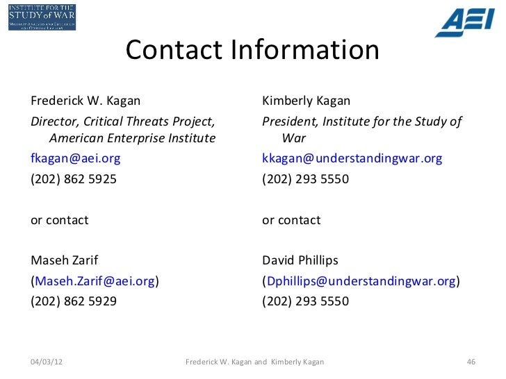 Contact InformationFrederick W. Kagan                               Kimberly KaganDirector, Critical Threats Project,     ...