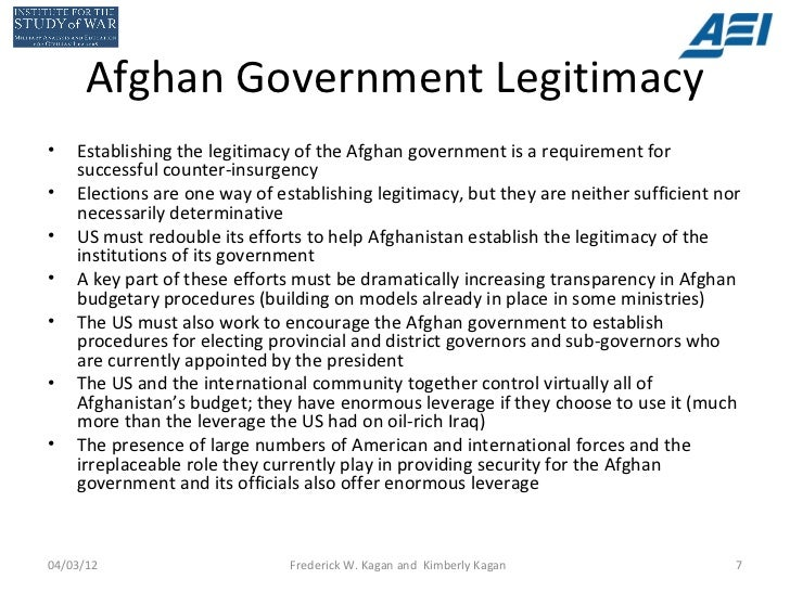 Afghan Government Legitimacy•   Establishing the legitimacy of the Afghan government is a requirement for    successful co...