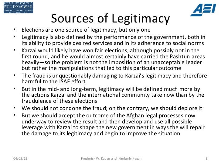 Sources of Legitimacy•   Elections are one source of legitimacy, but only one•   Legitimacy is also defined by the perform...