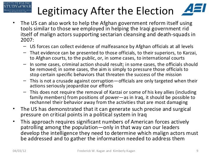 Legitimacy After the Election•   The US can also work to help the Afghan government reform itself using    tools similar t...