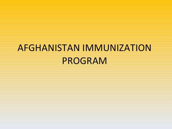 AFGHANISTAN IMMUNIZATION PROGRAM
