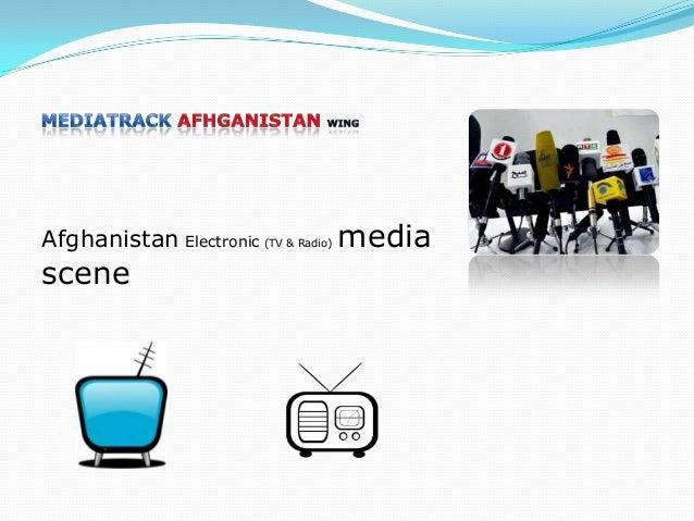 Afghanistan Electronic (TV & Radio) media  scene