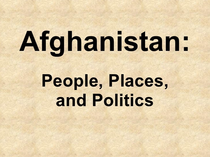 Afghanistan: People, Places, and Politics