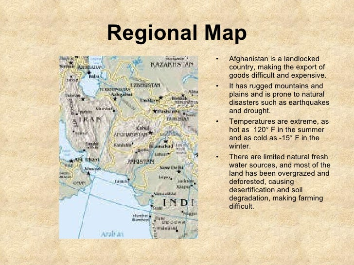 Regional Map <ul><li>Afghanistan is a landlocked country, making the export of goods difficult and expensive.  </li></ul><...