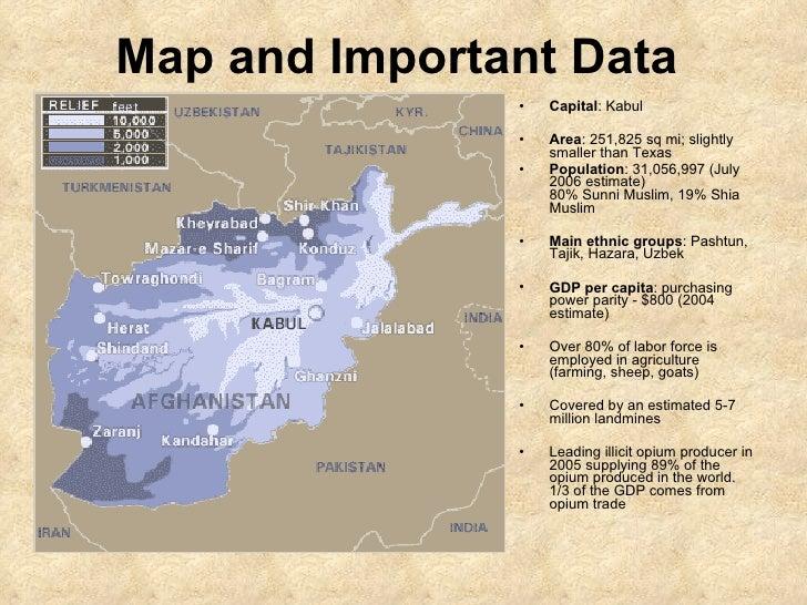 <ul><li>Capital : Kabul  </li></ul><ul><li>Area : 251,825 sq mi; slightly smaller than Texas </li></ul><ul><li>Population ...