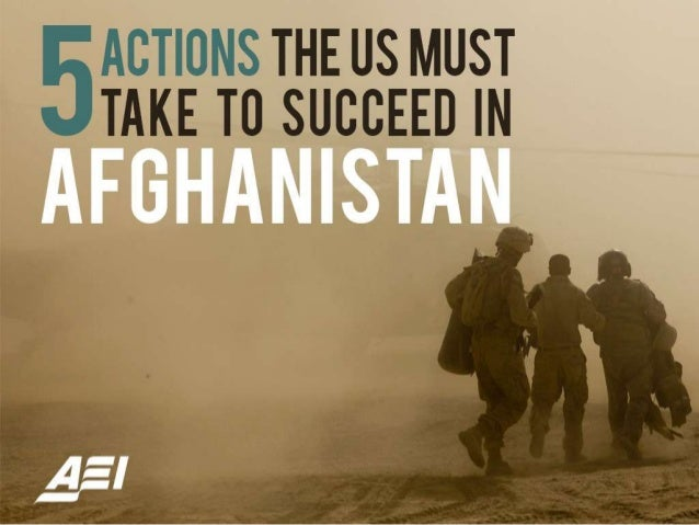 5 actions the US must take to succeed in Afghanistan