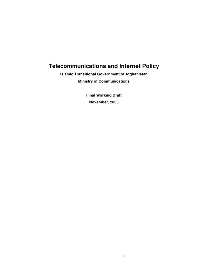 Telecommunications and Internet Policy   Islamic Transitional Government of Afghanistan            Ministry of Communicati...