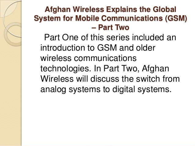 mobile computing global system for Mobile computing – global system for mobile communications prof rajesh m more, lecturer, gsmcoe, mca, pune-45 (abstract – global system for mobile communications (gsm) is a digital mobile telephone system which is widely used in europe and other part of the world.