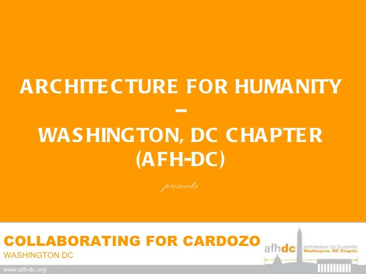 ARCHITECTURE FOR HUMANITY – WASHINGTON, DC CHAPTER (AFH-DC) presents