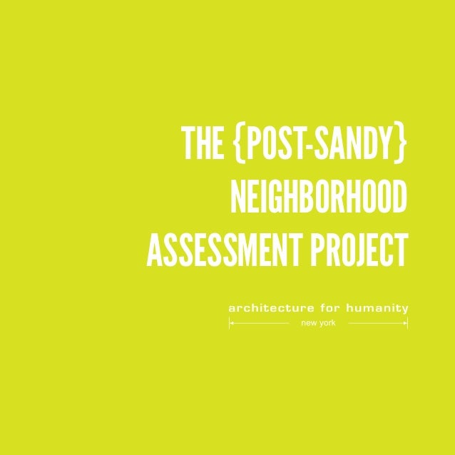 THE {POST-SANDY} NEIGHBORHOOD ASSESSMENT PROJECT