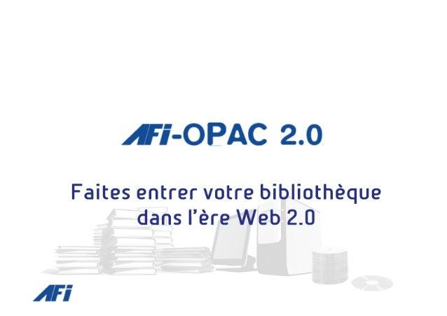 AFI OPAC 2.0 - Faites entrer votre bibliotheque dans l'ere Web 2.0