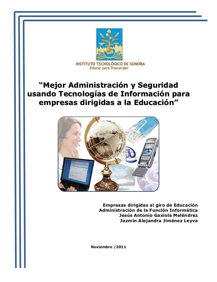 """""""Mejor Administración y Seguridadusando Tecnologías de Información para   empresas dirigidas a la Educación""""              ..."""