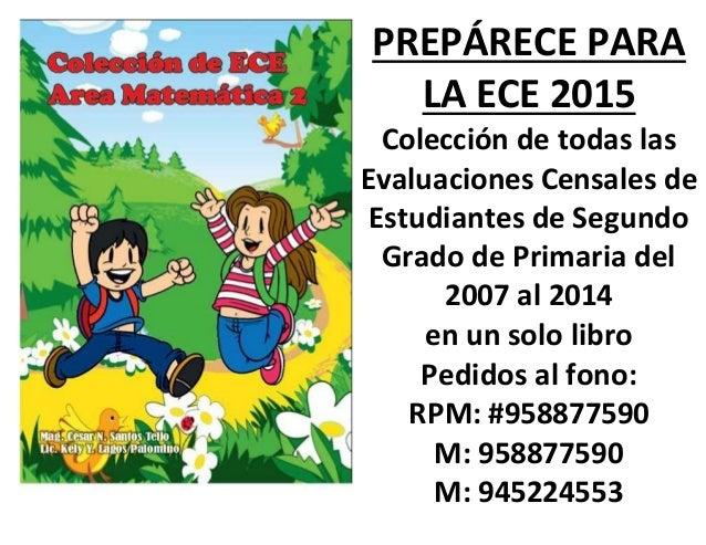 PREPÁRECE PARA LA ECE 2015 Colección de todas las Evaluaciones Censales de Estudiantes de Segundo Grado de Primaria del 20...