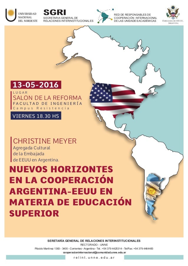 NUEVOS HORIZONTES EN LA COOPERACIÓN ARGENTINA-EEUU EN MATERIA DE EDUCACIÓN SUPERIOR UNIVERSIDAD NACIONAL DEL NORDESTE SGRI...