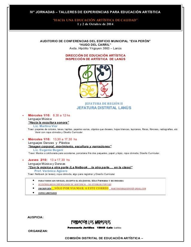 """IV° JORNADAS – TALLERES DE EXPERIENCIAS PARA EDUCACIÓN ARTÍSTICA  """"HACIA UNA EDUCACIÓN ARTÍSTICA DE CALIDAD""""  1 y 2 de Oct..."""