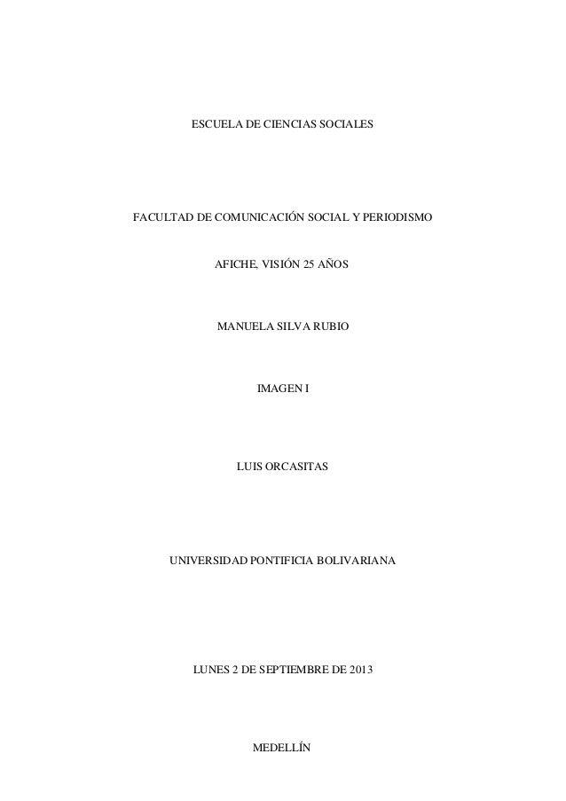ESCUELA DE CIENCIAS SOCIALES FACULTAD DE COMUNICACIÓN SOCIAL Y PERIODISMO AFICHE, VISIÓN 25 AÑOS MANUELA SILVA RUBIO IMAGE...