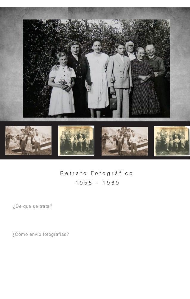 R e t r a t o F o t o g r á f i c o 1 9 5 5 - 1 9 6 9 ¿De que se trata? ¿Cómo envío fotografías?