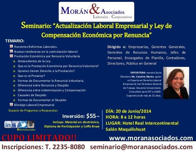 EXPOSITORA: nuestra Socia Directora Ms. Carolina Morán, quien es Experta en Derecho Laboral Empresarial, fue Directora Gen...