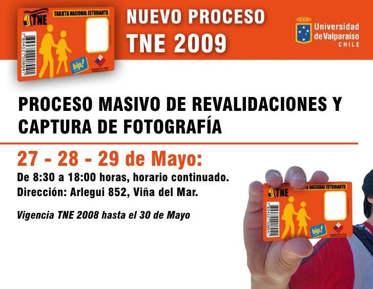PROCESO MASIVO DE REVALIDACIONES Y CAPTURA DE FOTOGRAFÍA 27 - 28 - 29 de Mayo: De 8:30 a 18:00 horas, horario continuado. ...