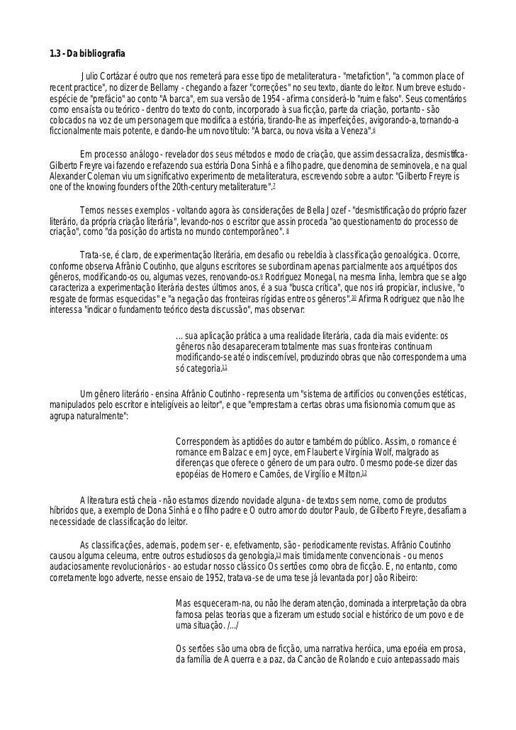 """1.3 - Da bibliografia         Julio Cortázar é outro que nos remeterá para esse tipo de metaliteratura - """"metafiction"""", """"a..."""