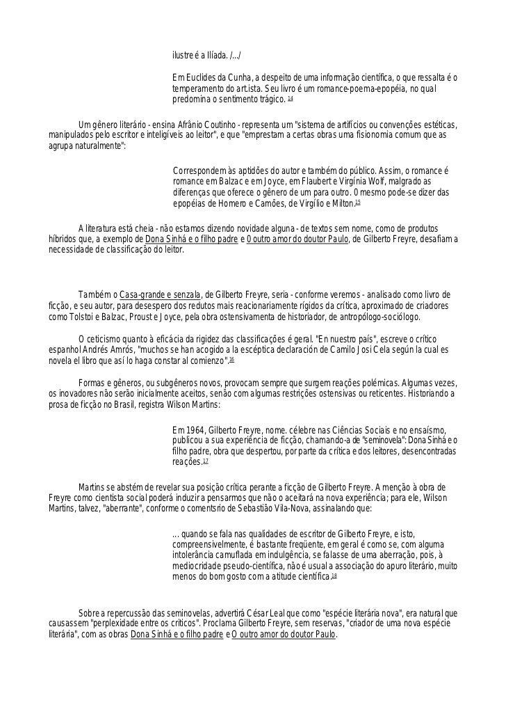 ilustre é a Ilíada. /.../                                   Em Euclides da Cunha, a despeito de uma informação científica,...
