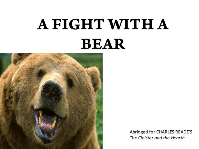 A FIGHT WITH A BEAR Abridged for CHARLES READE'S The Cloister and the Hearth