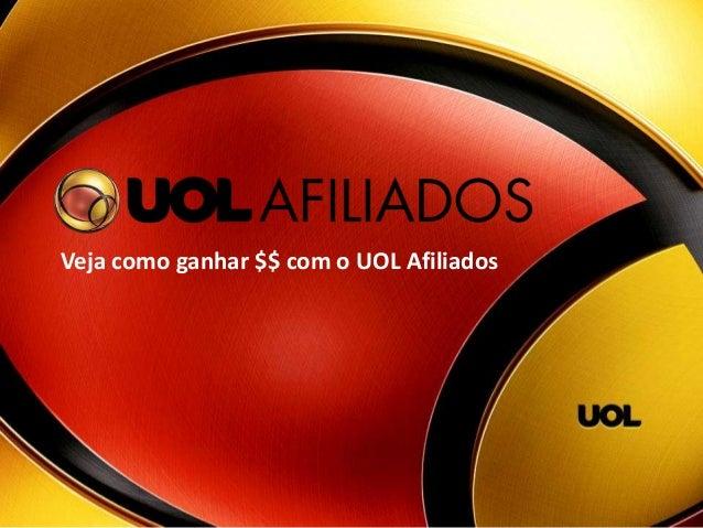 Veja como ganhar $$ com o UOL Afiliados