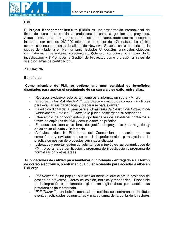 Omar Antonio Espejo Hernández.PMIEl Project Management Institute (PMI®) es una organización internacional sinfines de lucr...