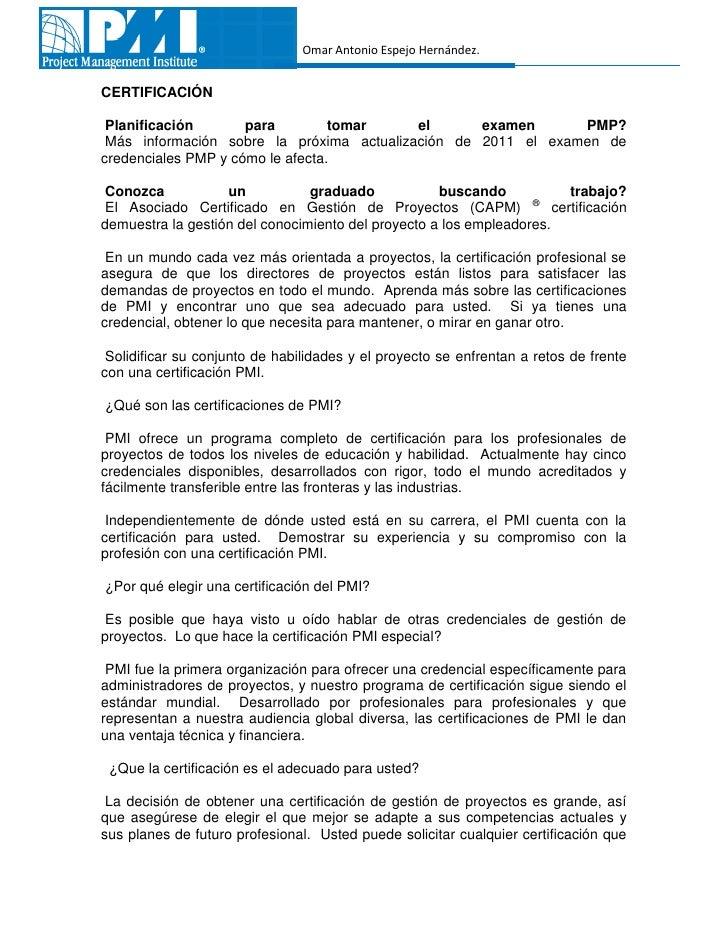 Omar Antonio Espejo Hernández.CERTIFICACIÓN Planificación       para         tomar    el      examen      PMP? Más informa...