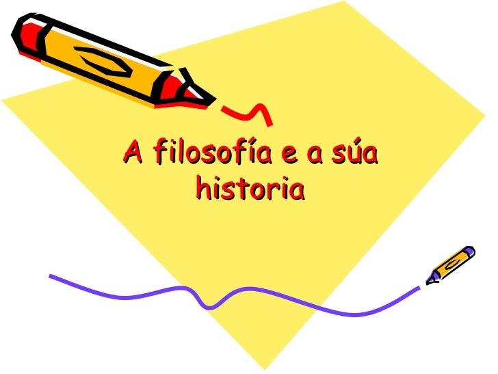 A filosofía e a súa historia