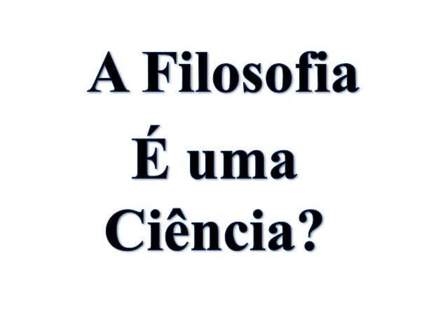 Filosofia x Ciência