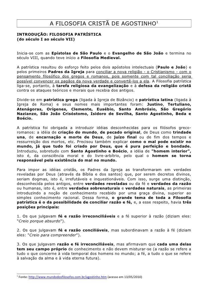 A FILOSOFIA CRISTÃ DE AGOSTINHO1 INTRODUÇÃO: FILOSOFIA PATRÍSTICA (do século I ao século VII)   Inicia-se com as Epístolas...