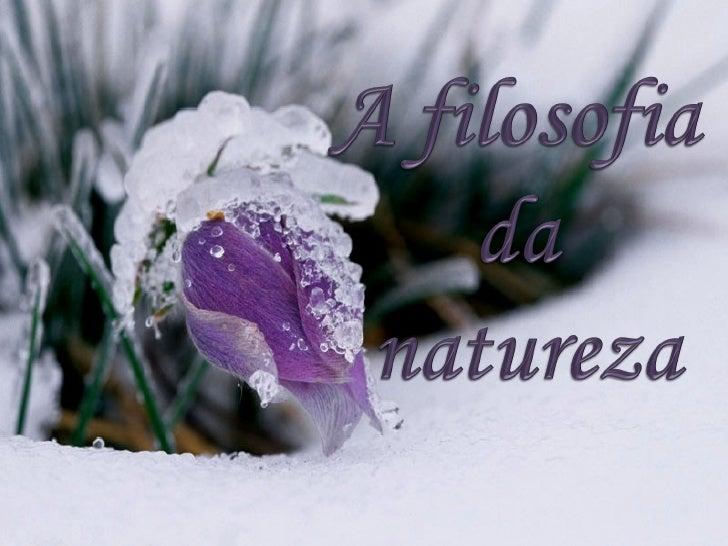 A natureza nunca nosengana; somos sempre nósque nos enganamos.              Jean Jacques Rousseau