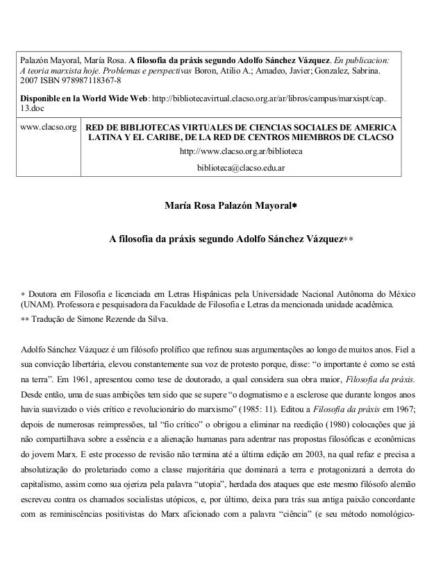 Palazón Mayoral, María Rosa. A filosofia da práxis segundo Adolfo Sánchez Vázquez. En publicacion:A teoria marxista hoje. ...