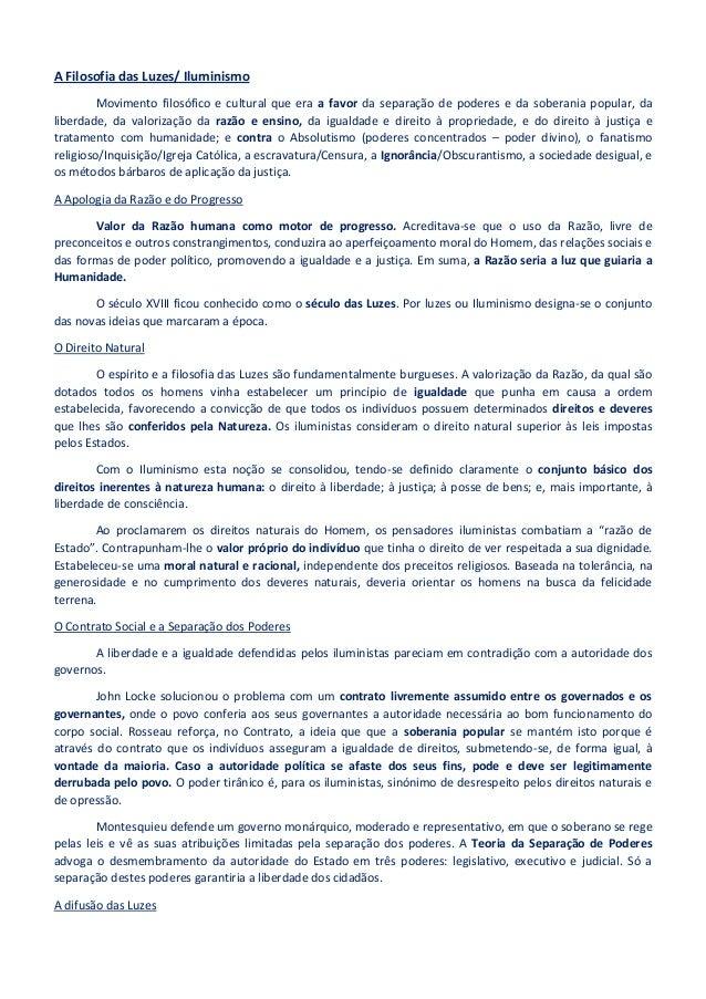 A Filosofia das Luzes/ Iluminismo Movimento filosófico e cultural que era a favor da separação de poderes e da soberania p...