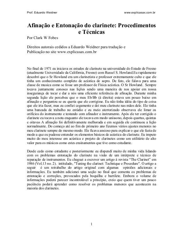 Prof. Eduardo Weidner www.explicasax.com.br  Afinação e Entonação do clarinete: Procedimentos  e Técnicas  Por Clark W Fob...