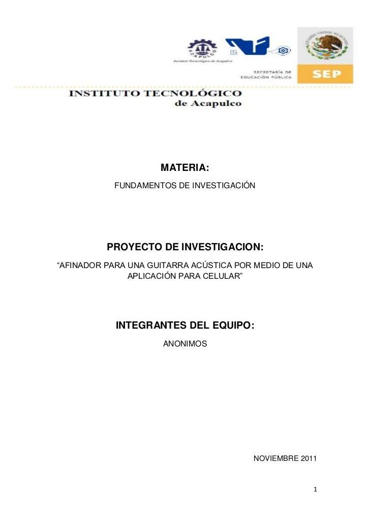 """MATERIA:           FUNDAMENTOS DE INVESTIGACIÓN          PROYECTO DE INVESTIGACION:""""AFINADOR PARA UNA GUITARRA ACÚSTICA PO..."""
