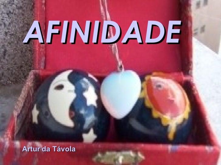 AFINIDADE   Artur da Távola