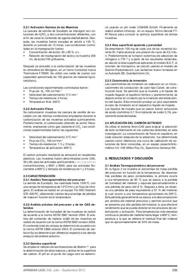 2.2.1 Activación Química de las Muestras  La cascara de semilla de Eucalipto se impregnó con so-luciones  de H3PO4 a dos c...