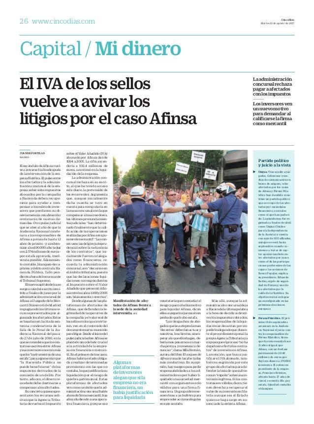 26 www.cincodias.com Capital / Mi dinero CincoDías Martes 22 de agosto de 2017 JUANDE PORTILLO MADRID ElescándalodeAfinsav...