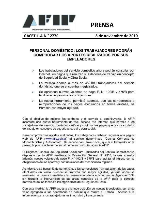 PRENSA GACETILLA N ° 2770 8 de noviembre de 2010 PERSONAL DOMÉSTICO: LOS TRABAJADORES PODRÁN COMPROBAR LOS APORTES REALIZA...