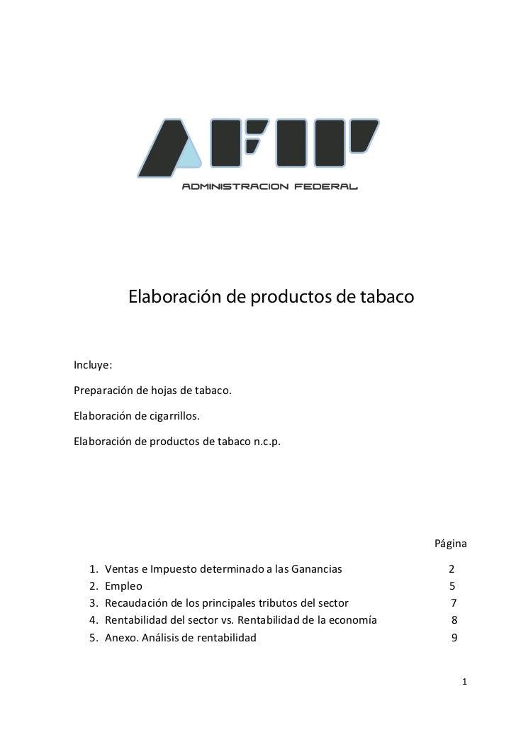 Elaboración de productos de tabacoIncluye:Preparación de hojas de tabaco.Elaboración de cigarrillos.Elaboración de product...