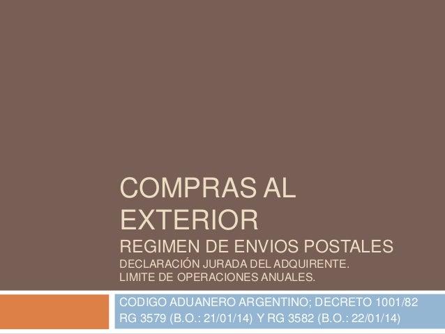 COMPRAS AL EXTERIOR REGIMEN DE ENVIOS POSTALES DECLARACIÓN JURADA DEL ADQUIRENTE. LIMITE DE OPERACIONES ANUALES.  CODIGO A...