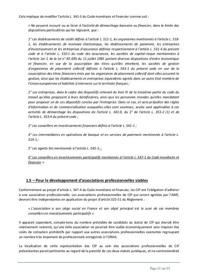 Cela implique de modifier l'article L. 341-3 du Code monétaire et financier comme suit : « Ne peuvent recourir ou se livre...