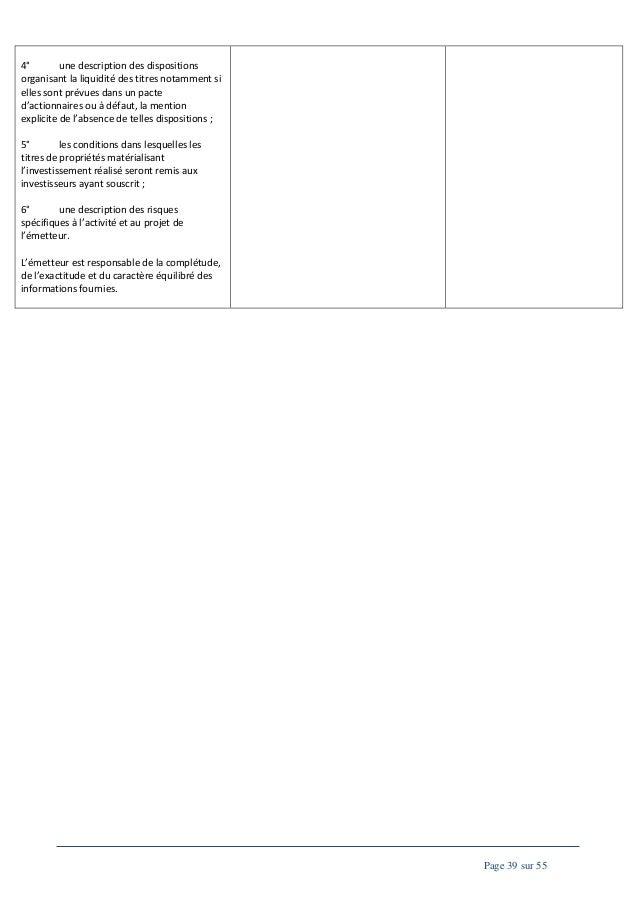 4° une description des dispositions organisant la liquidité des titres notamment si elles sont prévues dans un pacte d'act...
