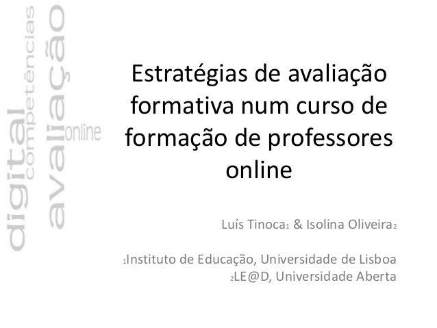 Estratégias de avaliação formativa num curso deformação de professores          online                   Luís Tinoca1 & Is...