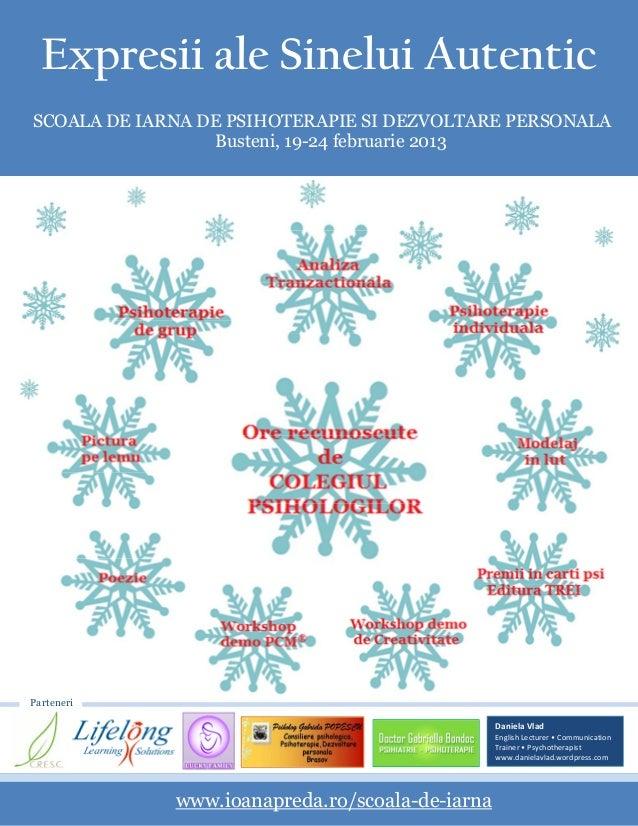 Expresii ale Sinelui AutenticSCOALA DE IARNA DE PSIHOTERAPIE SI DEZVOLTARE PERSONALA                 Busteni, 19-24 februa...