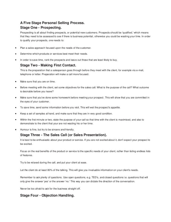 A Five Stage Personal Selling Process.Stage One - Prospecting.Prospecting is all about finding prospects, or potential new...